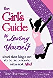 The Girl's Guide to Loving Yourself: a book about