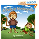 A Bully In Monkeyville : Kids Picture book about bullying (Children's Bedtime Story Picture Book)