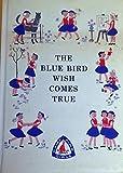 The Blue Bird Wish Comes True