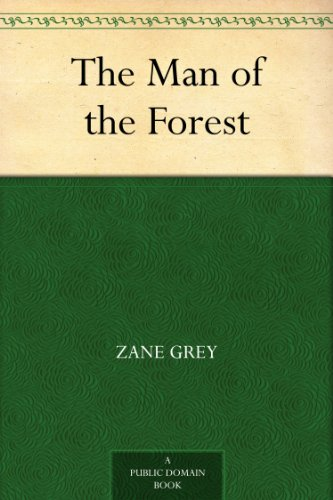 The Man of the Forest by Zane Gre