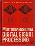 Multidimensional Digital Signal Processing, Dudgeon, Dan E. and Mersereau, Russell M., 0136049591