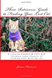 Three Retrievers' Guide to Finding Your Lost Cat, James Branson, 1489577874
