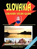 Slovakia Country Study Guide, U. S. A. Global Investment Center Staff, 0739792504