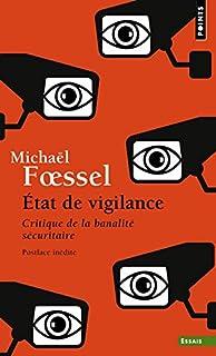 Etat de vigilance : critique de la banalité sécuritaire, Foessel, Michaël