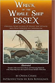 Book Wreck of the Whale Ship Essex - Illustrated - NARRATIVE OF THE MOST EXTRAORDINAR: Original News Stories of Whale Attacks & Cannabilism by Owen Chase (2015-12-03)