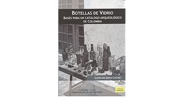 BOTELLAS DE VIDRIO: Carolina ORTIZ CASTRO: 9789586954112: Amazon.com: Books