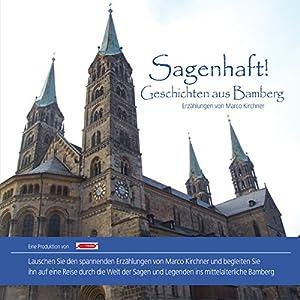 Sagenhaft! Geschichten aus Bamberg Hörbuch
