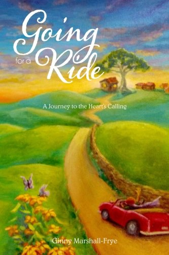 [BOOK] Going For A Ride: A Journey to the Heart's Calling<br />PDF