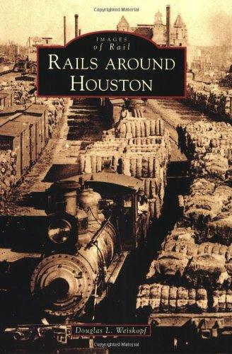 (Rails around Houston (Images of Rail))