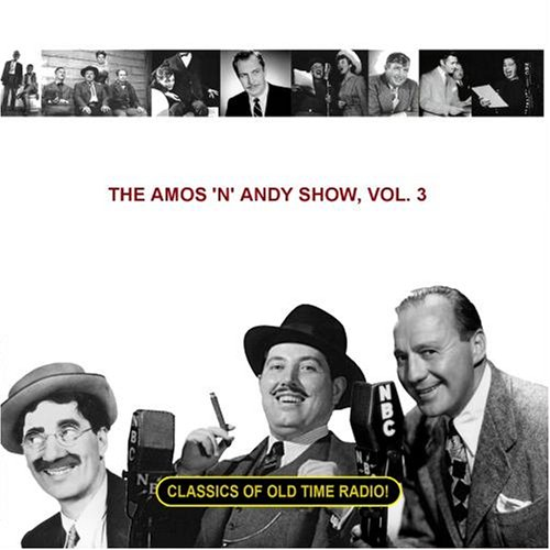 Old Time Radio Amos And Andy (The Amos 'n' Andy Show, Vol. 3)
