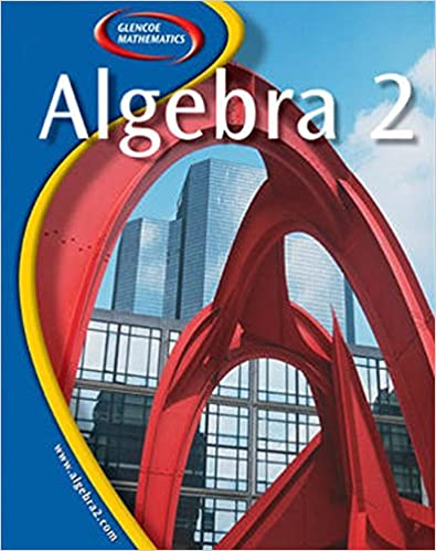 Glencoe Algebra 2 McGraw Hill Education 9780078656095