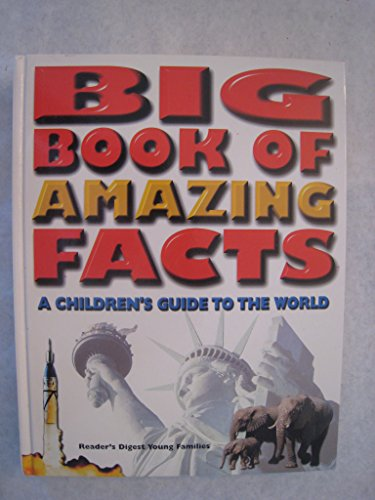 Big Book of Amazing Facts: A Childern's Guide to the World
