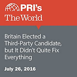 Britain Elected a Third-Party Candidate, but It Didn't Quite Fix Everything