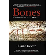 Bones: Discovering the First Americans by Dewar, Elaine (2004) Paperback