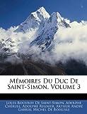 Mémoires du Duc de Saint-Simon, Louis Rouvroy De Saint-Simon and Adolphe Chéruel, 1145002315