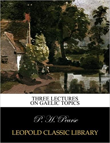Book Three lectures on Gaelic topics
