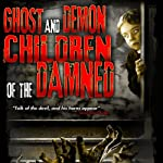 Ghost and Demon Children of the Damned | William Burke