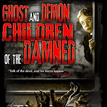 Ghost and Demon Children of the Damned (Audio Download): Amazon in