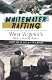 Search : Whitewater Rafting on West Virginia's New & Gauley Rivers:: Come on In, the Water's Weird (Sports)