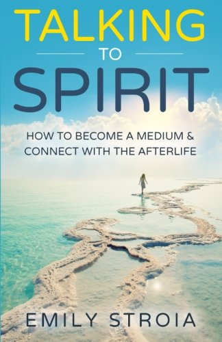 Read Online Talking to Spirit: How to Become a Medium & Connect with the Afterlife pdf epub