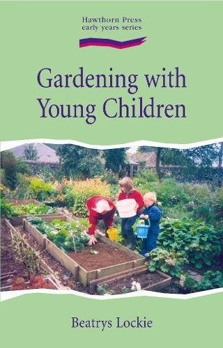 Gardening with Young Children (Hawthorn Press Early (Hawthorn House)