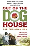 img - for Out of the Doghouse for Christian Men: A Redemptive Guide for Men Caught Cheating book / textbook / text book