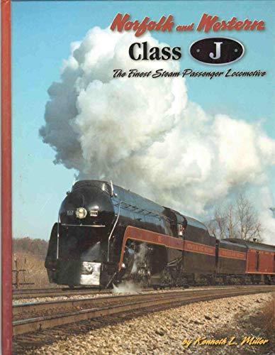 Norfolk and Western class J: The finest steam passenger locomotive (J Norfolk Western Class)
