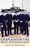 Chaplains of the Royal Australian Navy : 1912 to the Vietnam War, Strong, Rowan, 1742233147