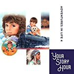 Adventures in Life, Album 11 (Dramatized) |  Your Story Hour