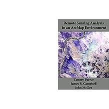 Remote Sensing Analysis in an ArcMap Environment