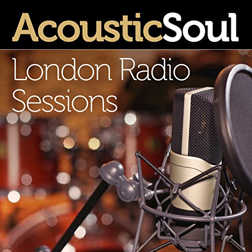 Acoustic Soul (London Radio Se...
