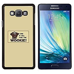 """Be-Star Único Patrón Plástico Duro Fundas Cover Cubre Hard Case Cover Para Samsung Galaxy A7 / SM-A700 ( Todo para el Wookie - Gracioso"""" )"""