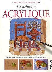 La peinture acrylique : Une méthode simple et agréable pour apprendre à peindre