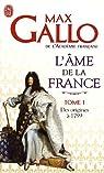 L'âme de la France : Tome 1, Une histoire de la Nation des origines à 1799 par Gallo