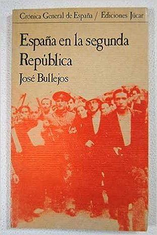España en la segunda República Crónica general de España: Amazon.es: Bullejos, José: Libros en idiomas extranjeros