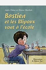 Bastien et les Blipoux vont à l'école (French Edition) Paperback