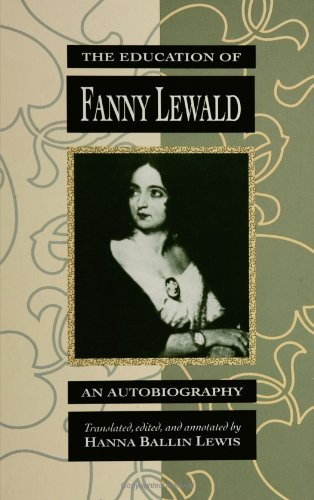 The Education of Fanny Lewald: An Autobiography (SUNY series, Women Writers in Translation)