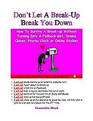 Don't Let A Break Up Break You Down