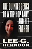 The Quintessence of a Hip Hop Lady, and Her Father, Lee G. Herndon, 1448990432