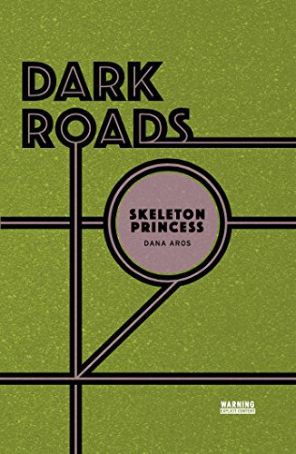 Skeleton Princess (Dark Roads)