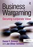 Business Wargaming: Securing Corporate Value