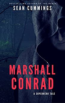 Marshall Conrad: A Superhero Tale by [Cummings, Sean]