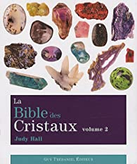 La Bible des Cristaux : Volume 2 par Judy Hall