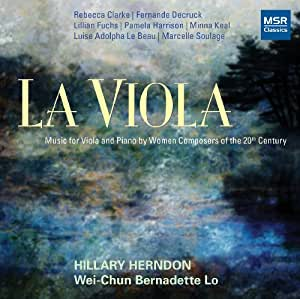 La Viola: Music for Viola and Piano by Women Composers of the 20th Century