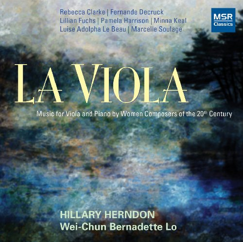 Classics Viola (La Viola: Music for Viola and Piano by Women Composers of the 20th Century)