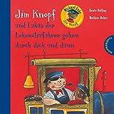 Jim Knopf: Jim Knopf und Lukas der Lokomotivführer gehen durch dick und dünn