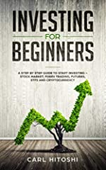 Are you thinking of learning investing?If you are looking for an ultimate beginners guide to learn how to invest in Stock Market, Forex Trading, Futures, ETFs and Cryptocurrency, this is your book.What's talk about?In this book you can find s...