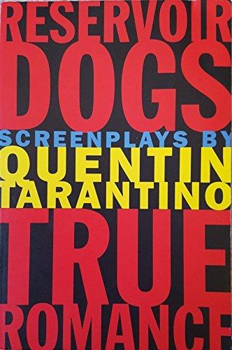 Reservoir Dogs and True Romance: - Screenplay True Romance
