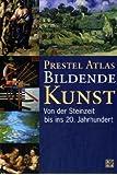 Prestel Atlas Bildende Kunst. Von der Steinzeit bis ins 20. Jahrhundert