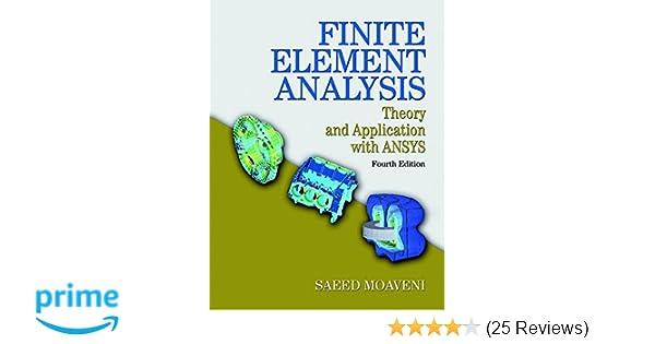 Amazon com: Finite Element Analysis: Theory and Application